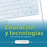 Educación y Tecnologías. Las voces de los expertos. Conectar igualdad.